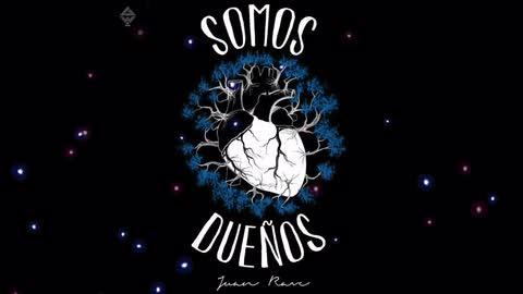 Juan Rave - Somos Dueños (Audio Oficial) - Juan Rave